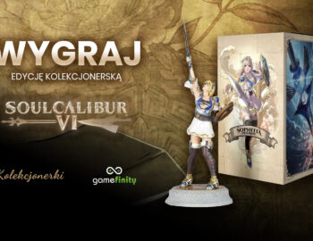 Konkurs! Wygraj kolekcjonerkę SoulCalibur VI